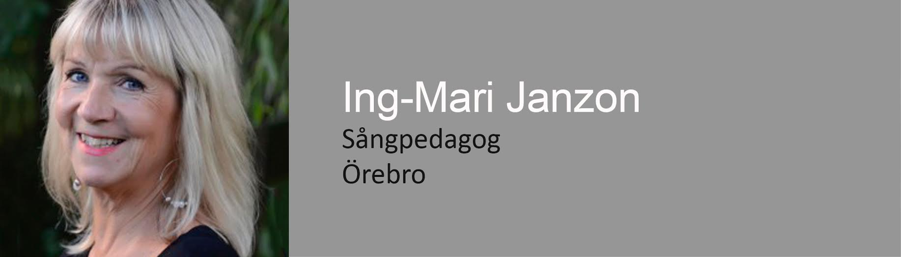 Ing-Mari Janzon, sångpedagog, Örebro