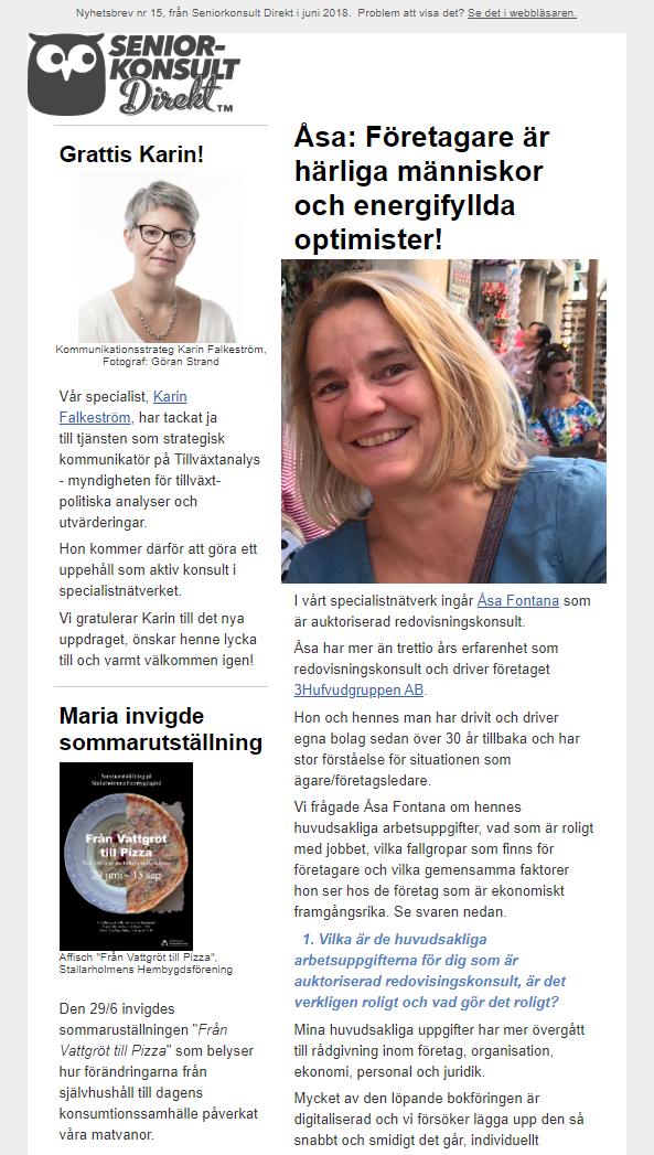 I Seniorkonsult Direkt, Nyhetsbrev nr 15, 2019, intervjuade vi Åsa Fontana som är auktioriserad redovisningskonsult.