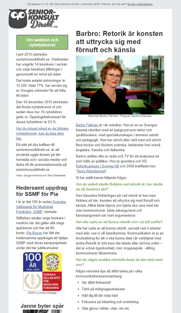 I Seniorkonsult Direkts Nyhetsbrev nr 16, intervjuade vi Barbro Fällman, som är retoriker.